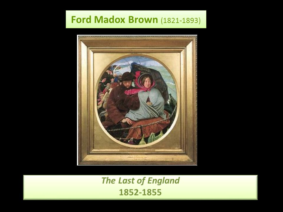 Ford Madox Brown (1821-1893) The Last of England 1852-1855 The Last of England 1852-1855