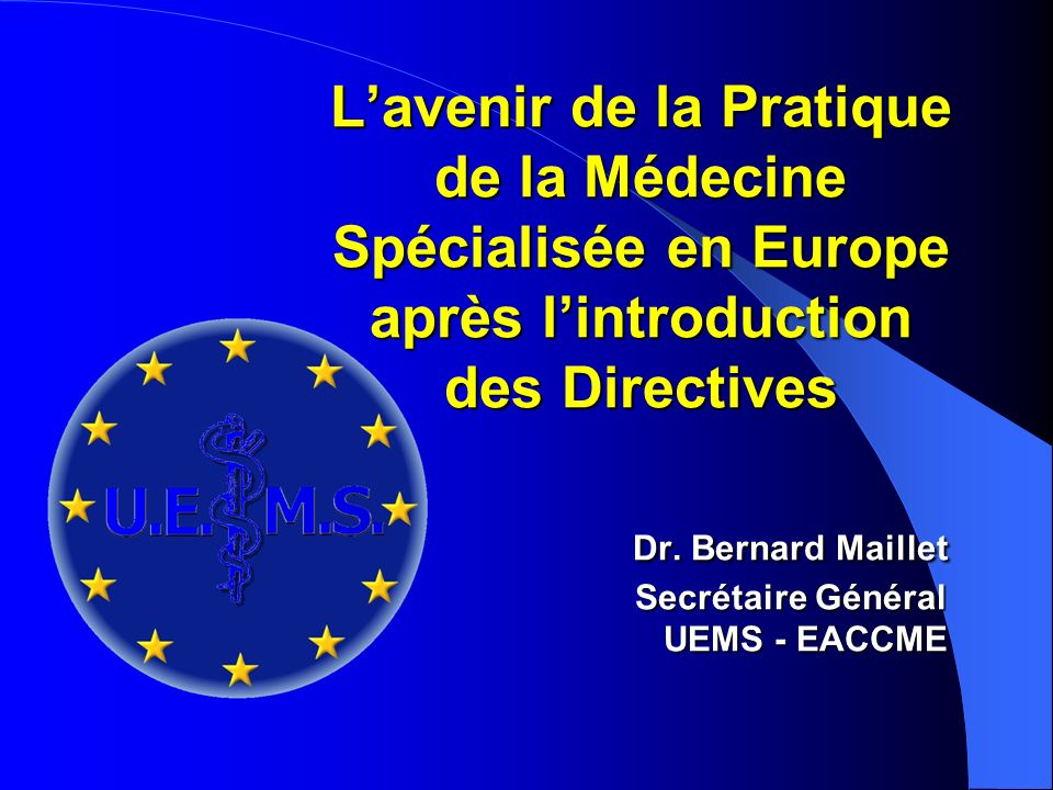 Lavenir de la Pratique de la Médecine Spécialisée en Europe après lintroduction des Directives Dr.