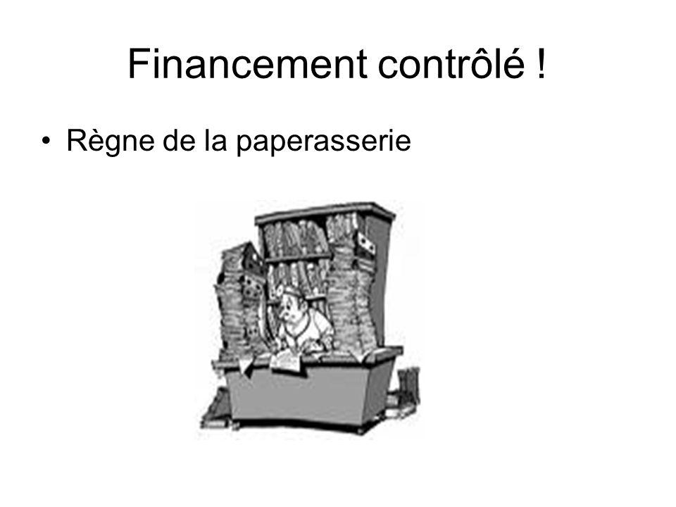 Financement contrôlé ! Règne de la paperasserie