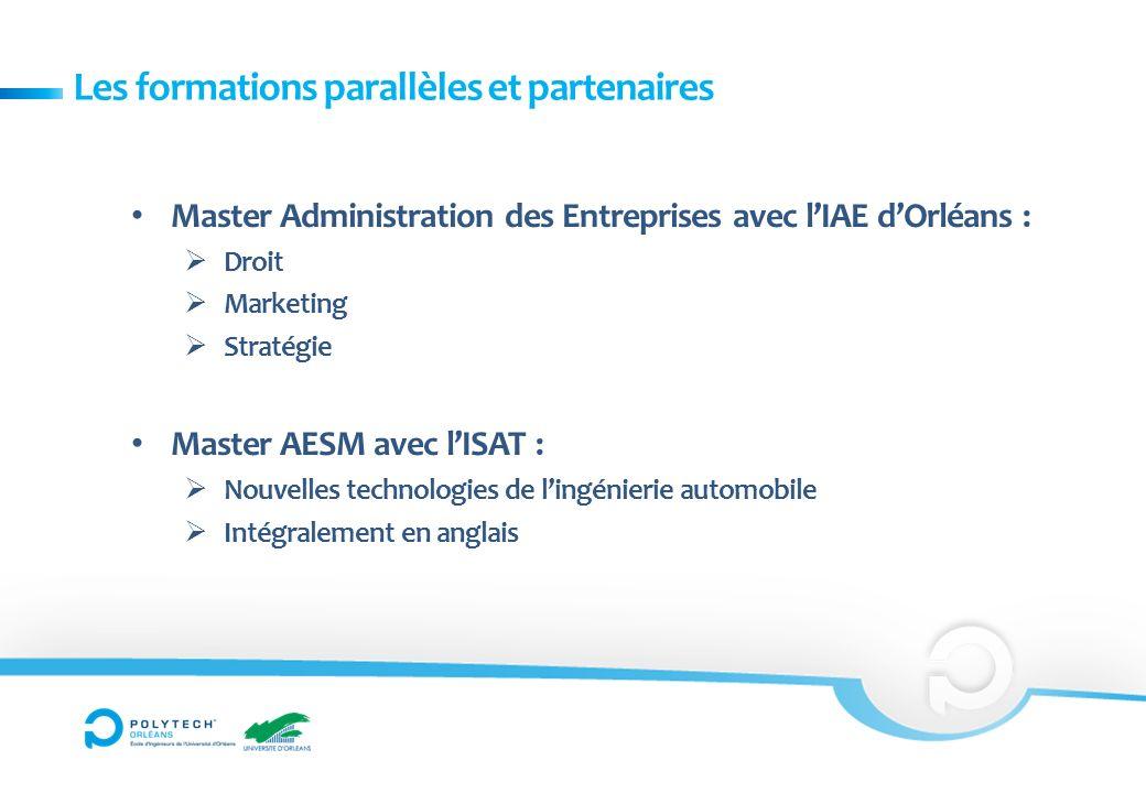 Les formations parallèles et partenaires Master Administration des Entreprises avec lIAE dOrléans : Droit Marketing Stratégie Master AESM avec lISAT :