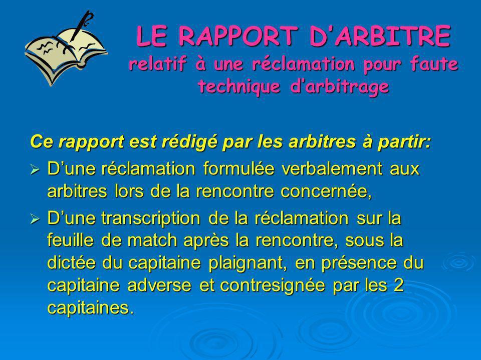 LE RAPPORT DARBITRE relatif à une réclamation pour faute technique darbitrage Ce rapport est rédigé par les arbitres à partir: Dune réclamation formul