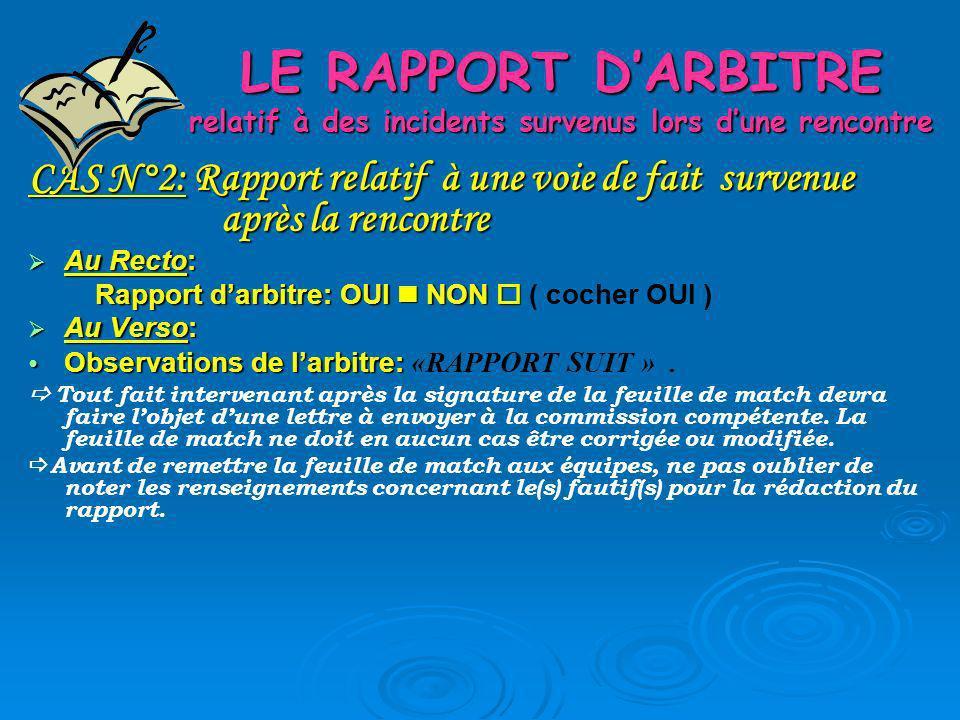 LE RAPPORT DARBITRE relatif à des incidents survenus lors dune rencontre CAS N°3: Rapport relatif à un incident durant la rencontre.