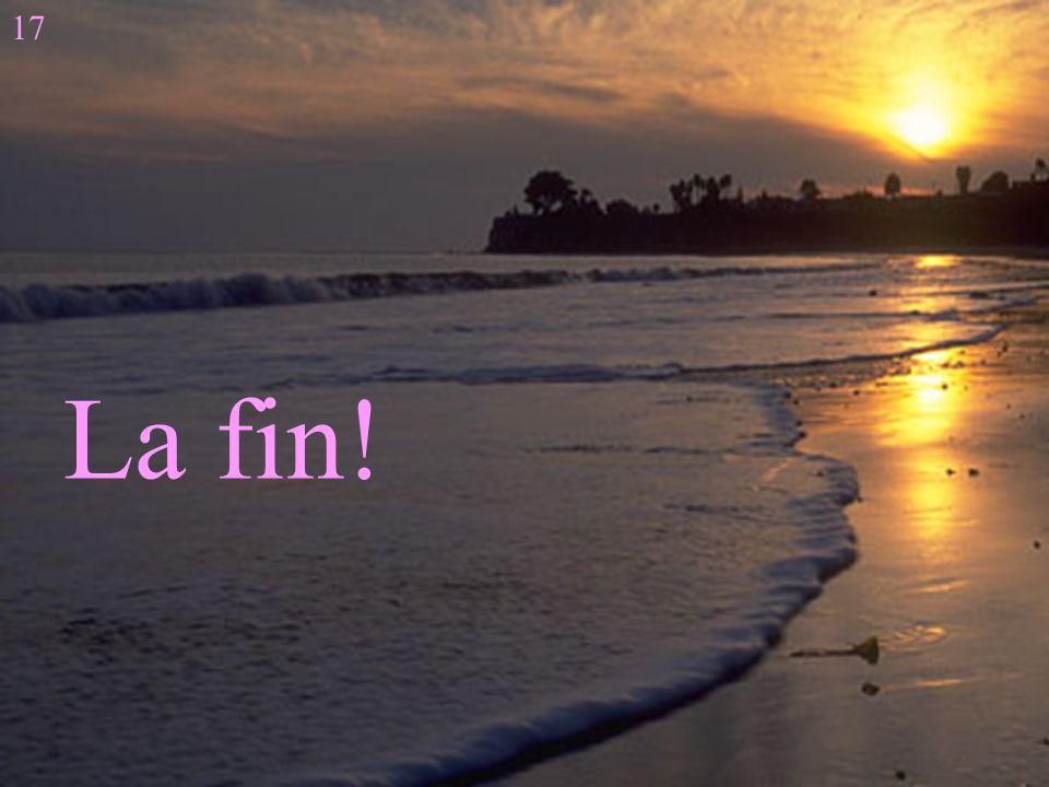 La fin Day-O le soleil se lève Day-O La fin! 17