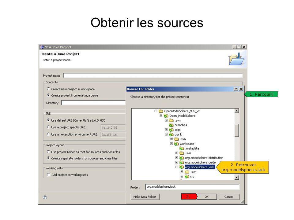 Obtenir les sources 1. Parcourir 2. Retrouver org.modelsphere.jack 3.