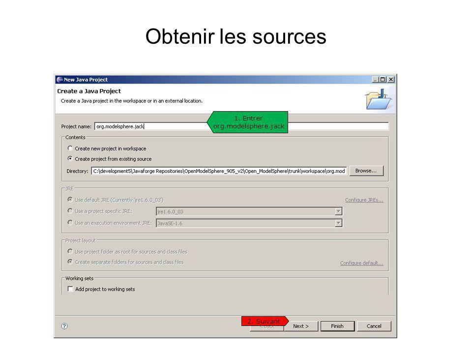 Obtenir les sources 1. Entrer org.modelsphere.jack 2. Suivant