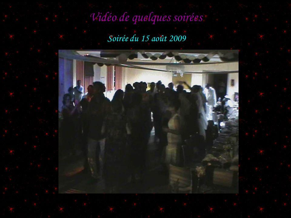 Vidéo de quelques soirées Soirée du 15 août 2009