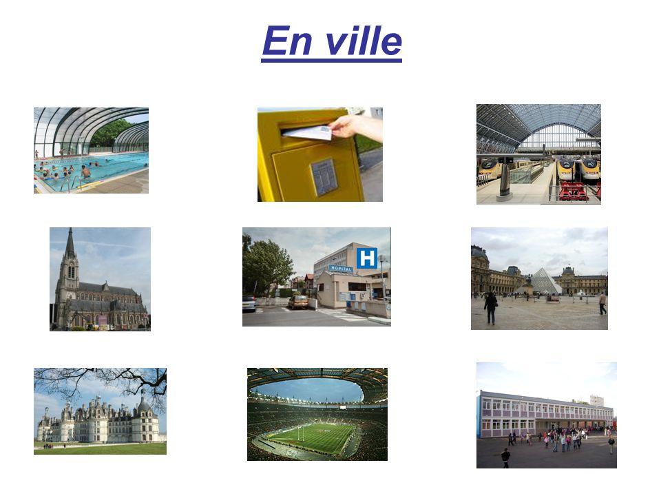La piscine La poste La gare Léglise Lhôpital Le château Le stade Le collège Le musée