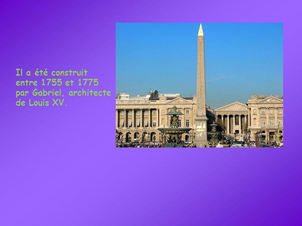 Il a été construit entre 1755 et 1775 par Gabriel, architecte de Louis XV.