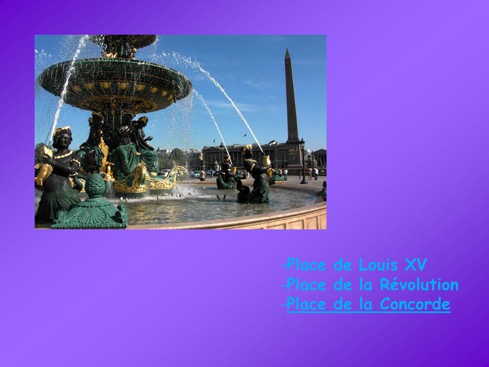 -Place de Louis XV -Place de la Révolution -Place de la Concorde