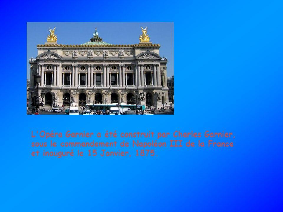 L'Opéra Garnier a été construit par Charles Garnier, sous le commandement de Napoléon III de la France et inauguré le 15 Janvier, 1875.