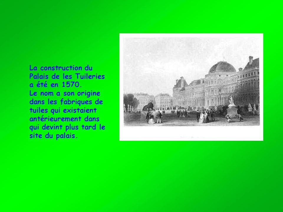 La construction du Palais de les Tuileries a été en 1570. Le nom a son origine dans les fabriques de tuiles qui existaient antérieurement dans qui dev