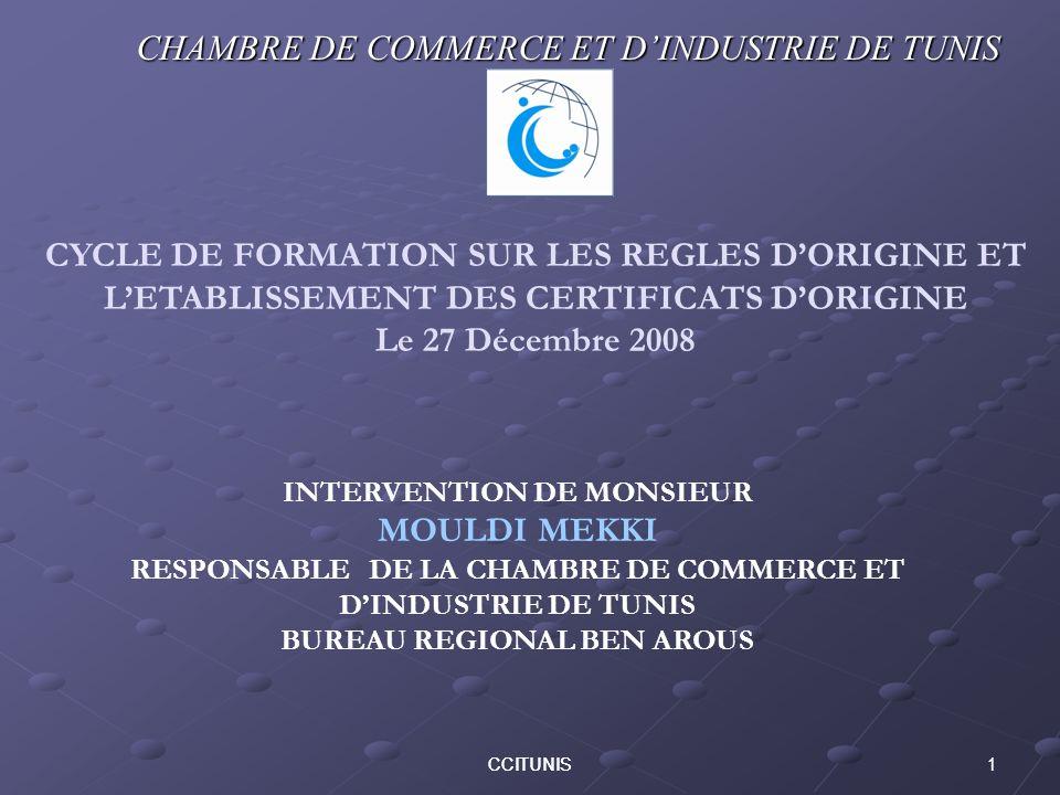 LE CERTIFICAT DORIGINE Site Web de la CCIT : www.ccitunis.org.tn CHAMBRE DE COMMERCE & DINDUSTRIE DE TUNIS CCIT