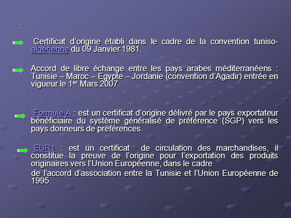 . Certificat dorigine établi dans le cadre de la convention tuniso- algérienne du 09 Janvier 1981. Certificat dorigine établi dans le cadre de la conv