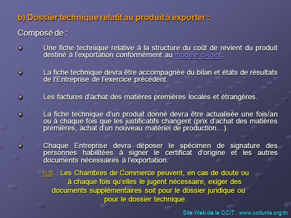 b) Dossier technique relatif au produit à exporter : Composé de : Une fiche technique relative à la structure du coût de revient du produit destiné à