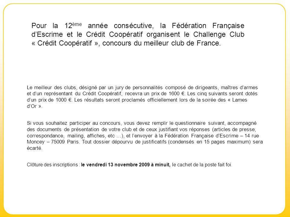 Pour la 12 ème année consécutive, la Fédération Française dEscrime et le Crédit Coopératif organisent le Challenge Club « Crédit Coopératif », concour