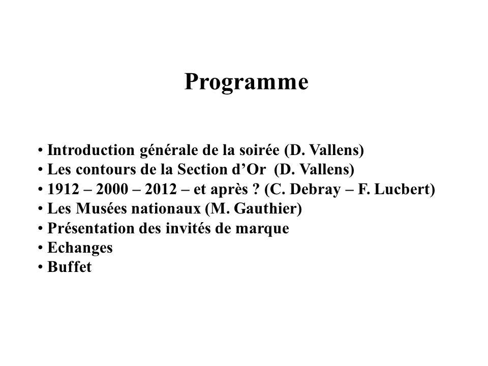 Programme Introduction générale de la soirée (D. Vallens) Les contours de la Section dOr (D. Vallens) 1912 – 2000 – 2012 – et après ? (C. Debray – F.