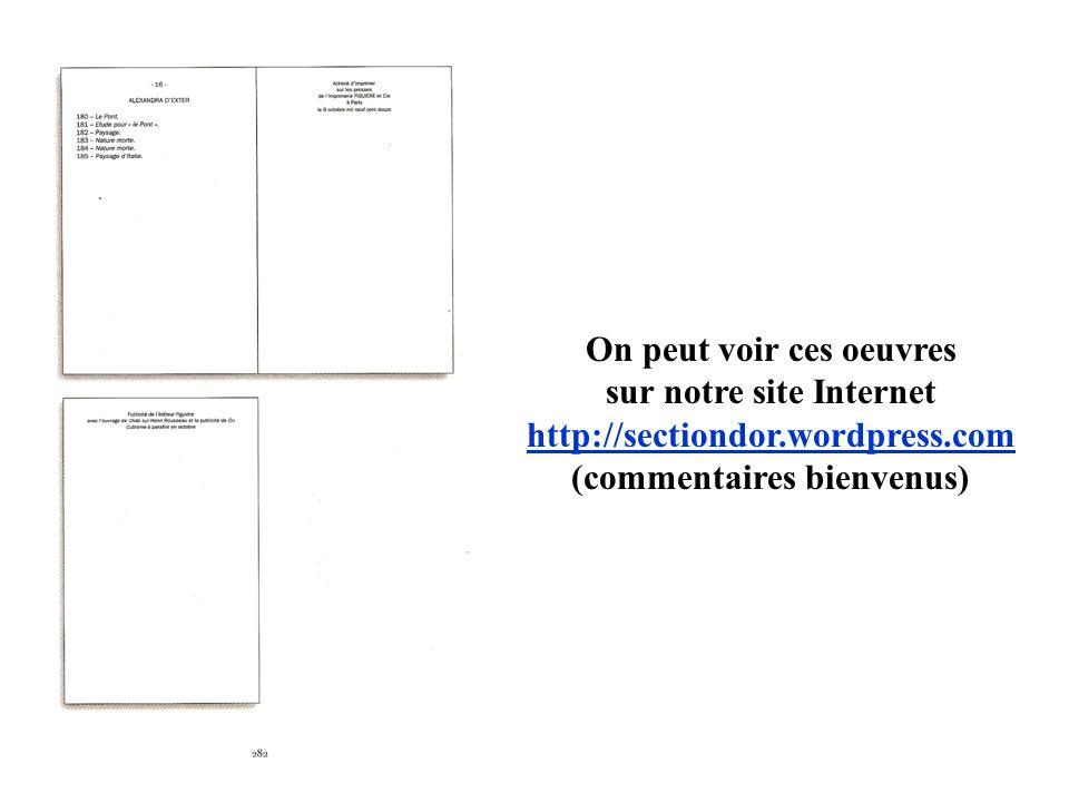 On peut voir ces oeuvres sur notre site Internet http://sectiondor.wordpress.com (commentaires bienvenus)