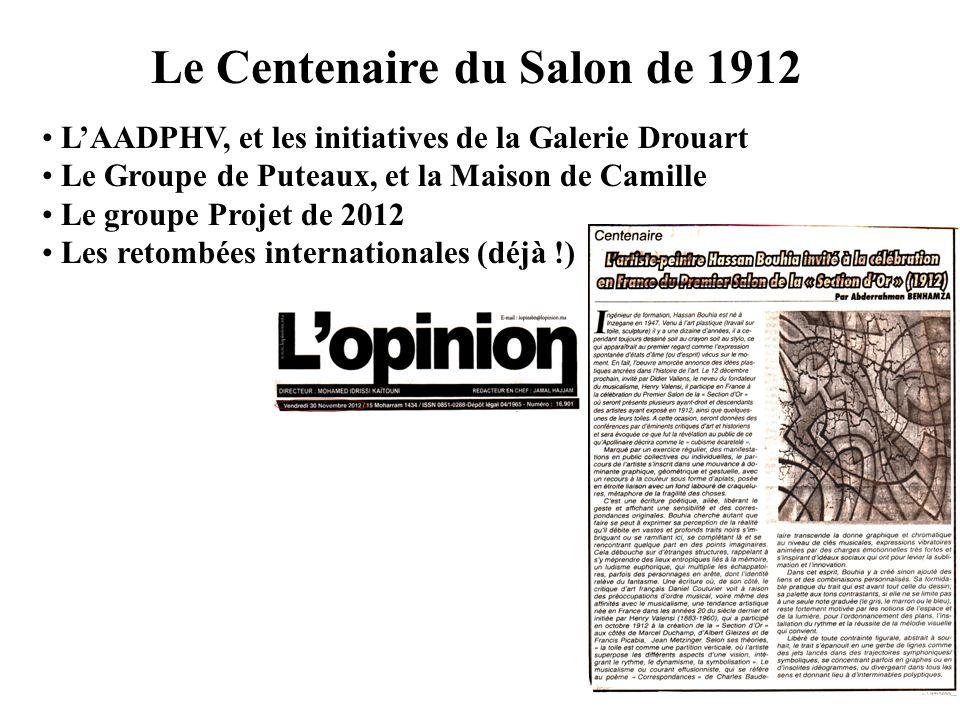 Le Centenaire du Salon de 1912 LAADPHV, et les initiatives de la Galerie Drouart Le Groupe de Puteaux, et la Maison de Camille Le groupe Projet de 201