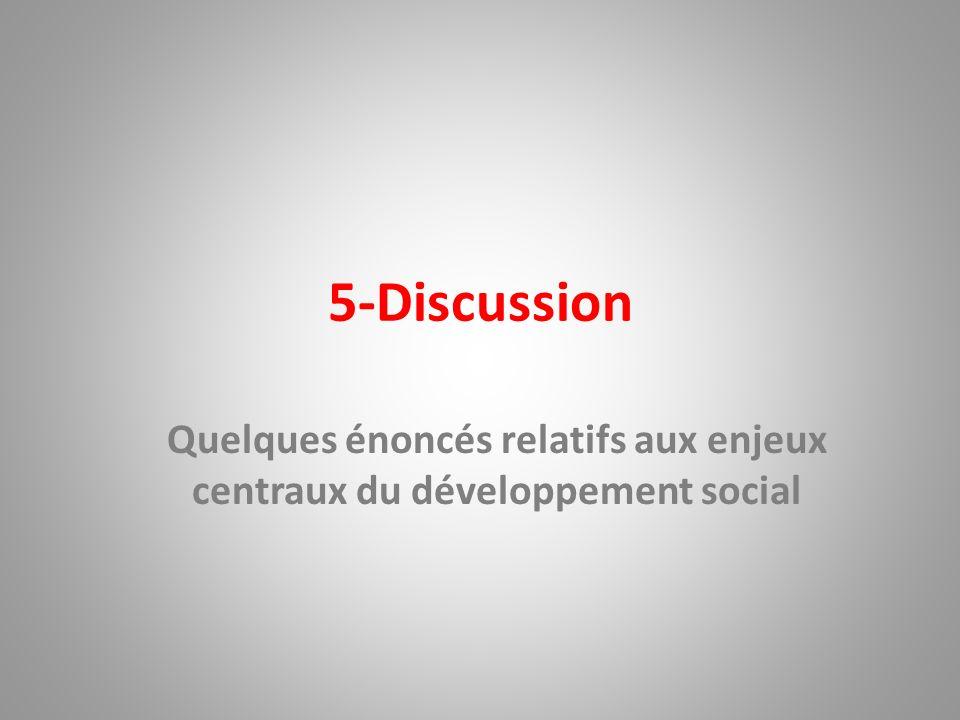 5-Discussion Quelques énoncés relatifs aux enjeux centraux du développement social