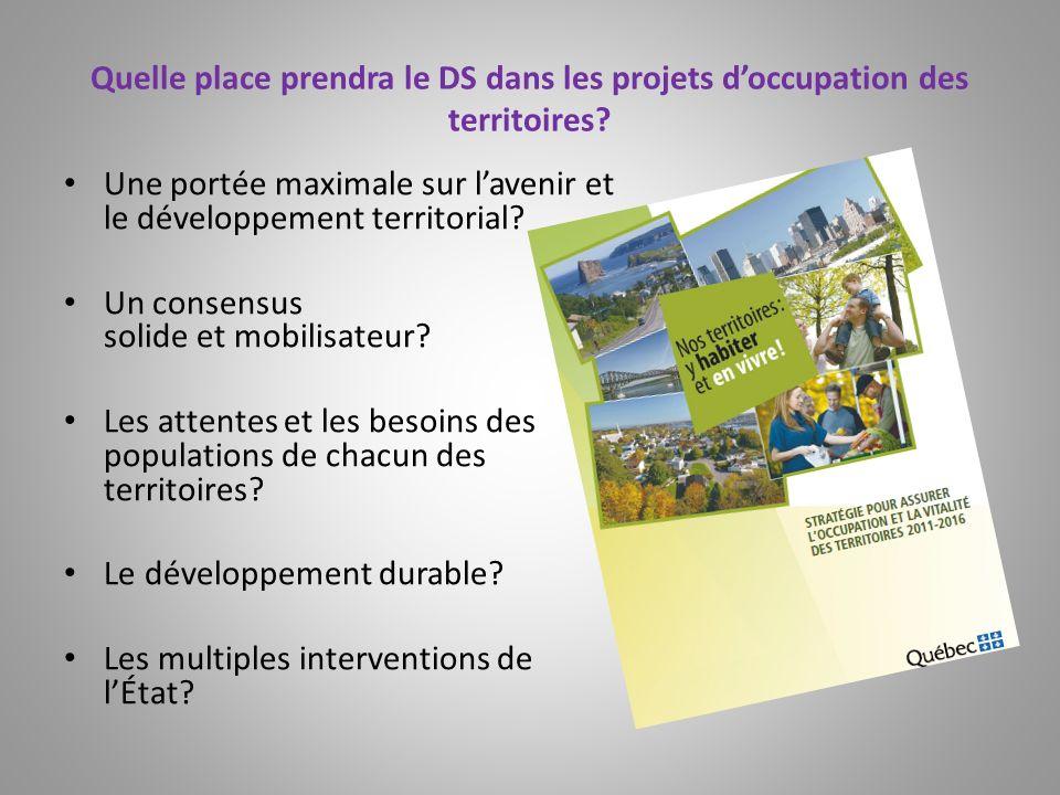Quelle place prendra le DS dans les projets doccupation des territoires? Une portée maximale sur lavenir et le développement territorial? Un consensus