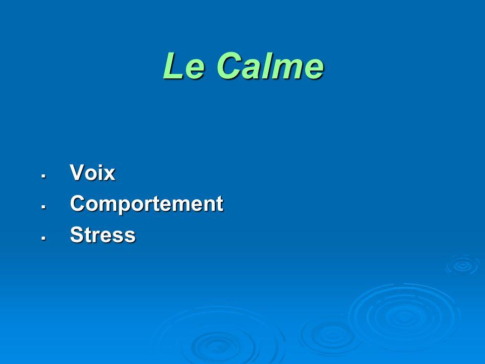 Le Calme Voix Voix Comportement Comportement Stress Stress