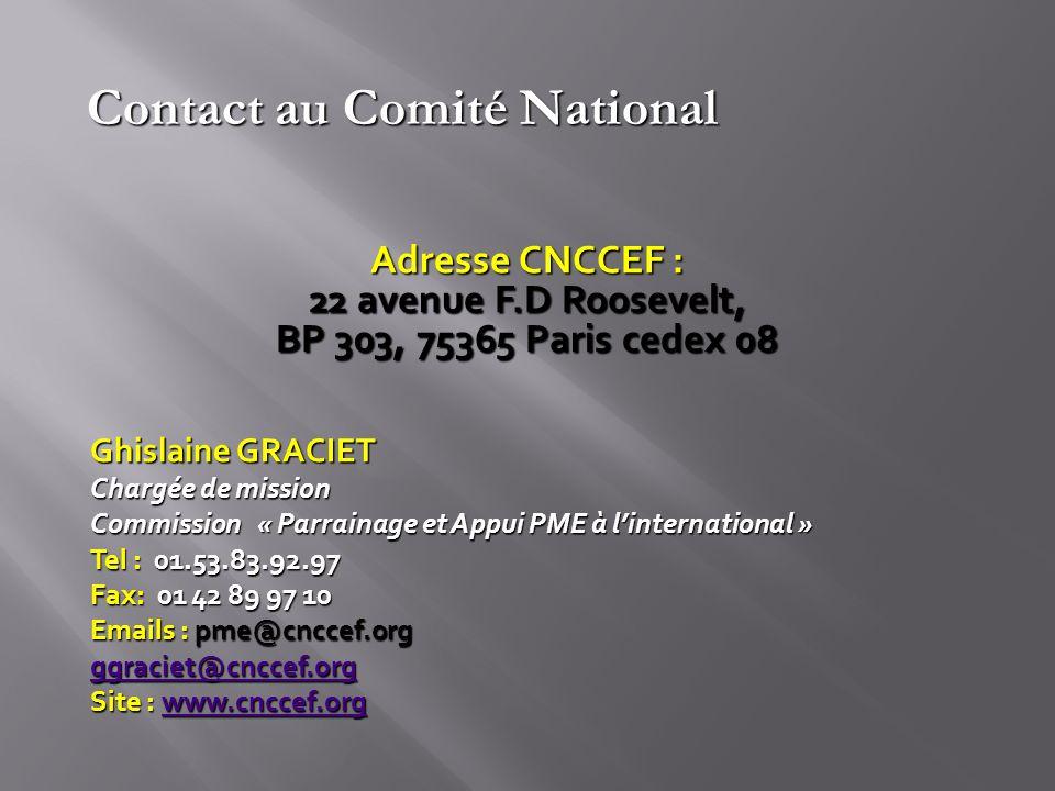 Adresse CNCCEF : 22 avenue F.D Roosevelt, BP 303, 75365 Paris cedex 08 Ghislaine GRACIET Chargée de mission Commission « Parrainage et Appui PME à lin