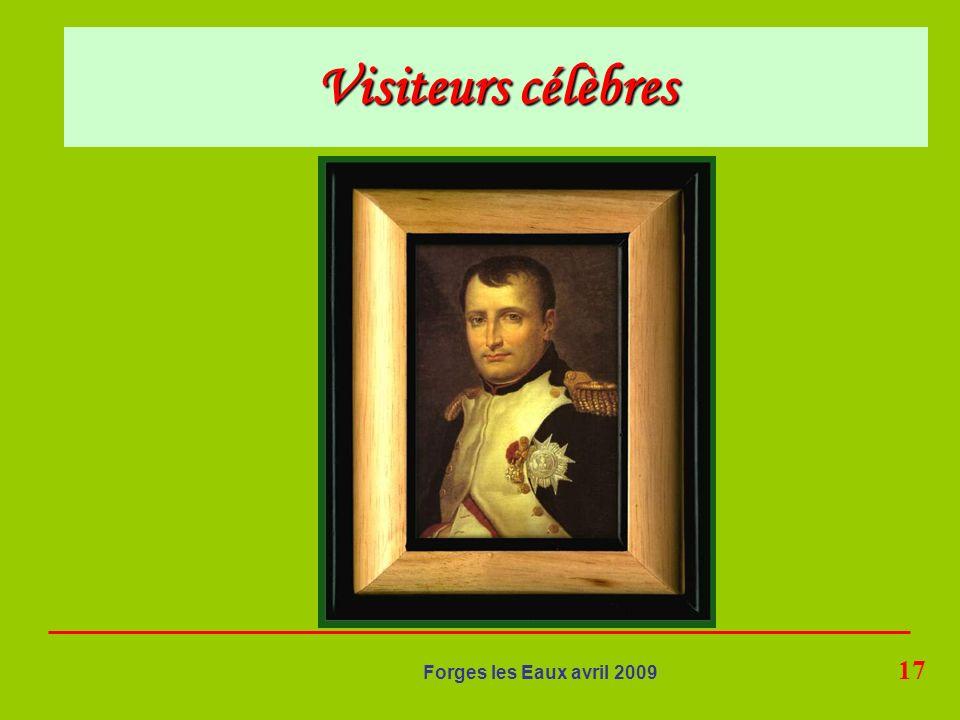 17 Forges les Eaux avril 2009 Visiteurs célèbres