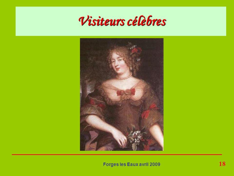18 Forges les Eaux avril 2009 Visiteurs célèbres