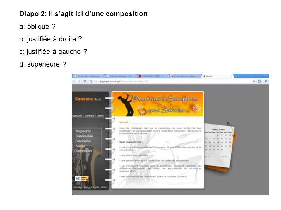 Diapo 2: il sagit ici dune composition a: oblique .