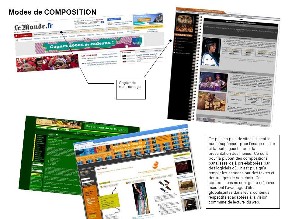 De plus en plus de sites utilisent la partie supérieure pour limage du site et la partie gauche pour la présentation des menus.
