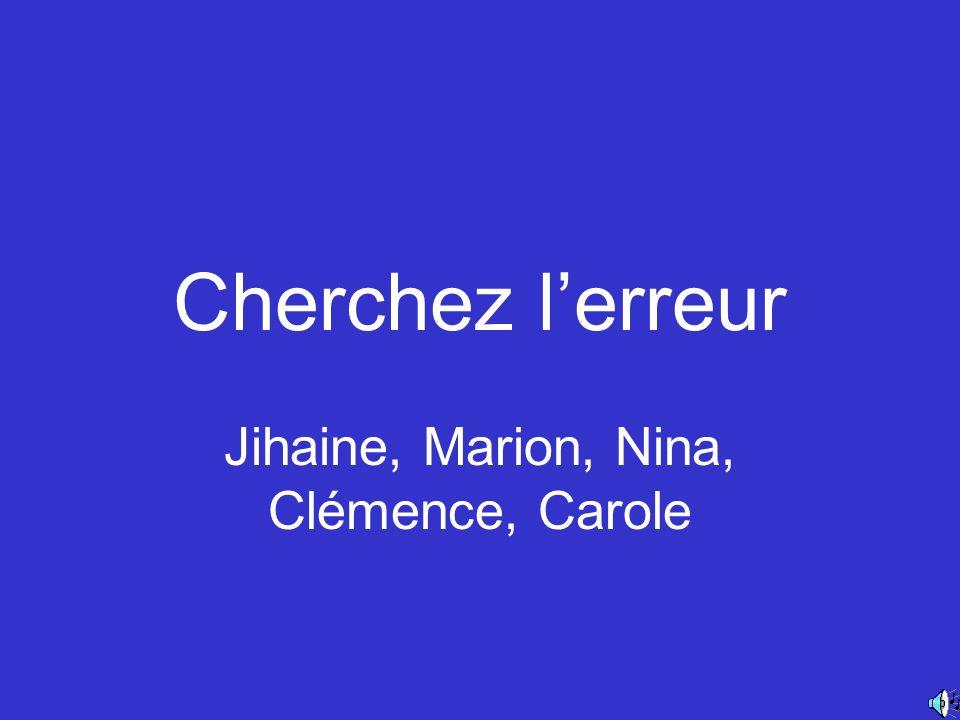Cherchez lerreur Jihaine, Marion, Nina, Clémence, Carole