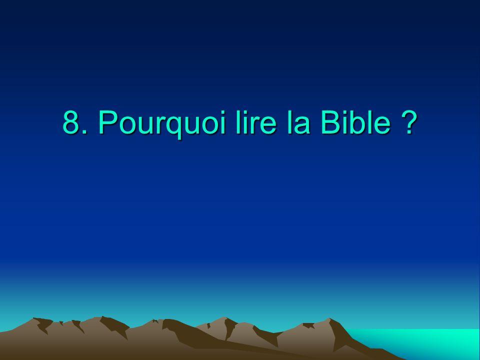 8. Pourquoi lire la Bible ?