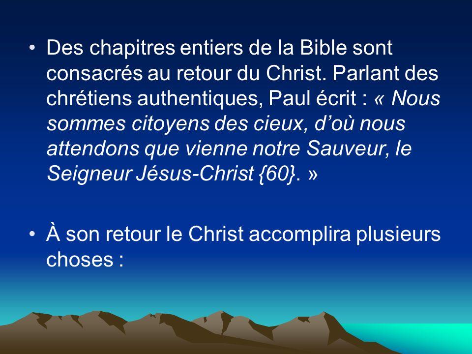 Des chapitres entiers de la Bible sont consacrés au retour du Christ. Parlant des chrétiens authentiques, Paul écrit : « Nous sommes citoyens des cieu