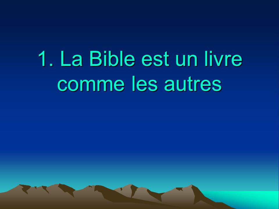 1. La Bible est un livre comme les autres