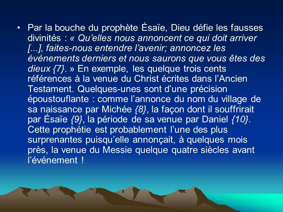 Par la bouche du prophète Ésaïe, Dieu défie les fausses divinités : « Quelles nous annoncent ce qui doit arriver [...], faites-nous entendre lavenir;