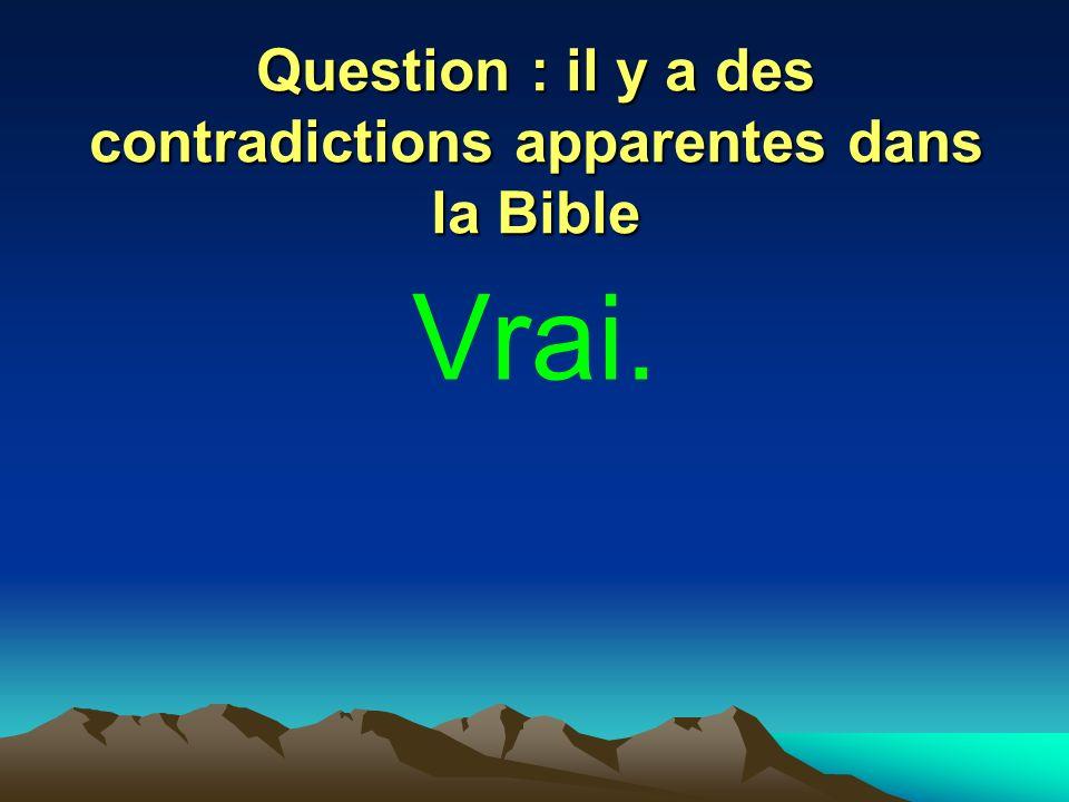 Question : il y a des contradictions apparentes dans la Bible Vrai.