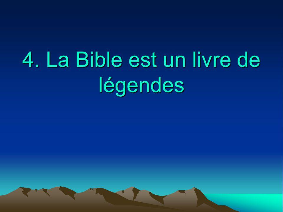 4. La Bible est un livre de légendes