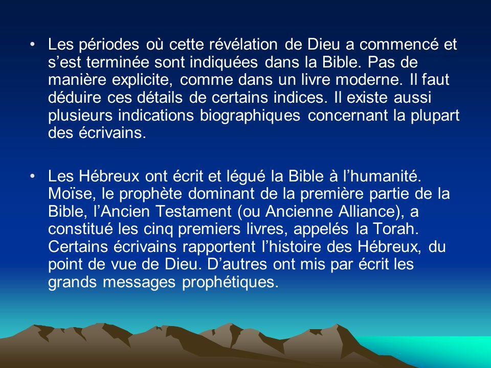 Les périodes où cette révélation de Dieu a commencé et sest terminée sont indiquées dans la Bible. Pas de manière explicite, comme dans un livre moder