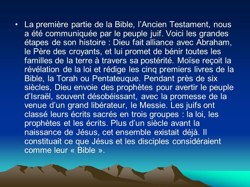La première partie de la Bible, lAncien Testament, nous a été communiquée par le peuple juif. Voici les grandes étapes de son histoire : Dieu fait all