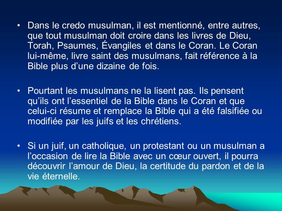Dans le credo musulman, il est mentionné, entre autres, que tout musulman doit croire dans les livres de Dieu, Torah, Psaumes, Évangiles et dans le Co