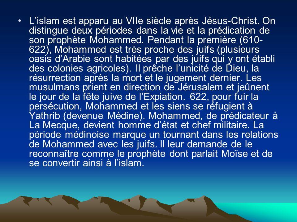 Lislam est apparu au VIIe siècle après Jésus-Christ. On distingue deux périodes dans la vie et la prédication de son prophète Mohammed. Pendant la pre