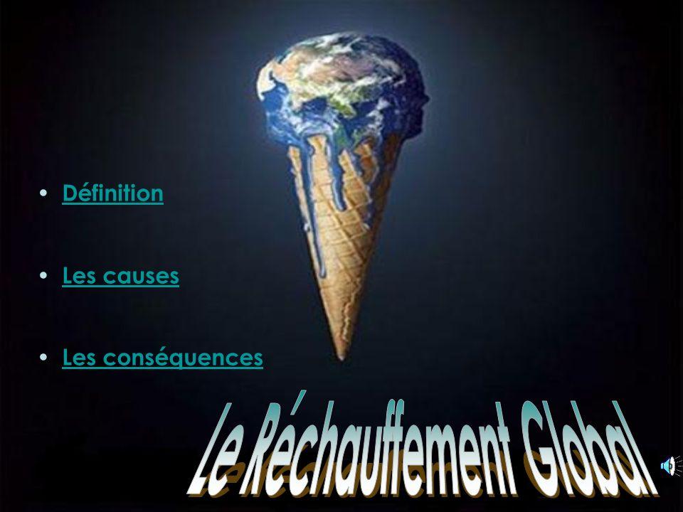 Le réchauffement climatique, également appelé réchauffement planétaire, ou réchauffement global, est un phénomène d augmentation de la température moyenne des océans et de latmosphère, à l échelle mondial sur plusieurs années.