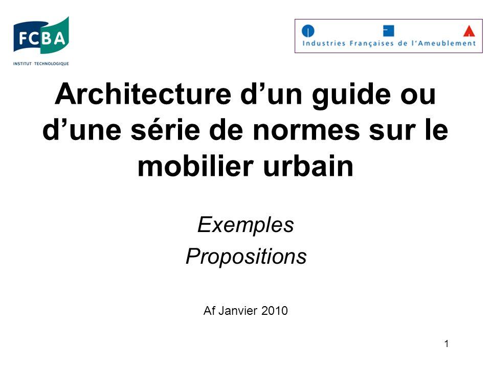 1 Architecture dun guide ou dune série de normes sur le mobilier urbain Exemples Propositions Af Janvier 2010