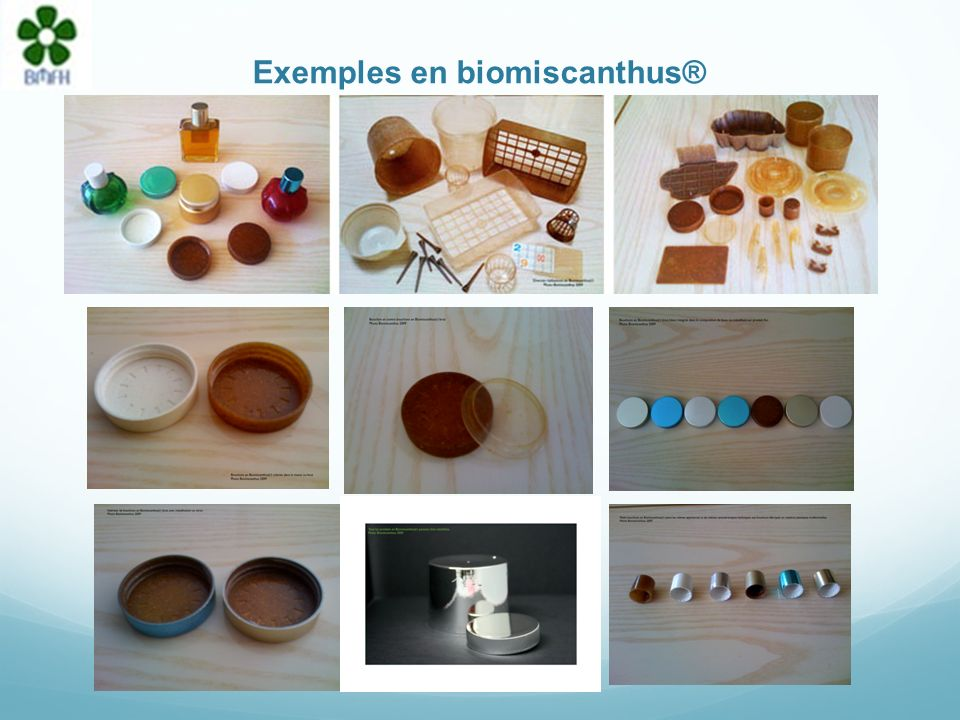 Biomiscanthus® Le Bioplastique de dernière génération ! Le mode par injection du Biomiscanthus® est parfaitement maîtrisé depuis fin 2009. Tous nos pa