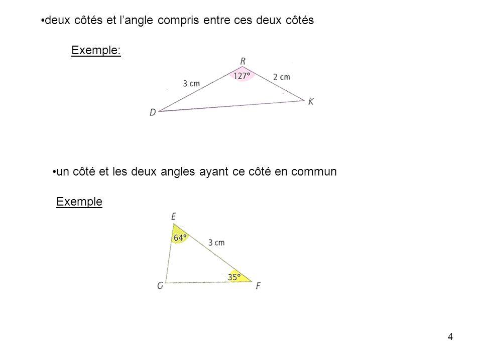 3 Théorème: Si le point A appartient au segment [BC], alors BC = BA + AC Exemple: B C A BC = BA + AC 2) 2) Construction dun triangle Il existe un seul