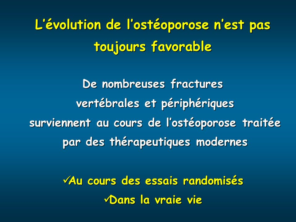 Lévolution de lostéoporose nest pas toujours favorable De nombreuses fractures vertébrales et périphériques vertébrales et périphériques surviennent a