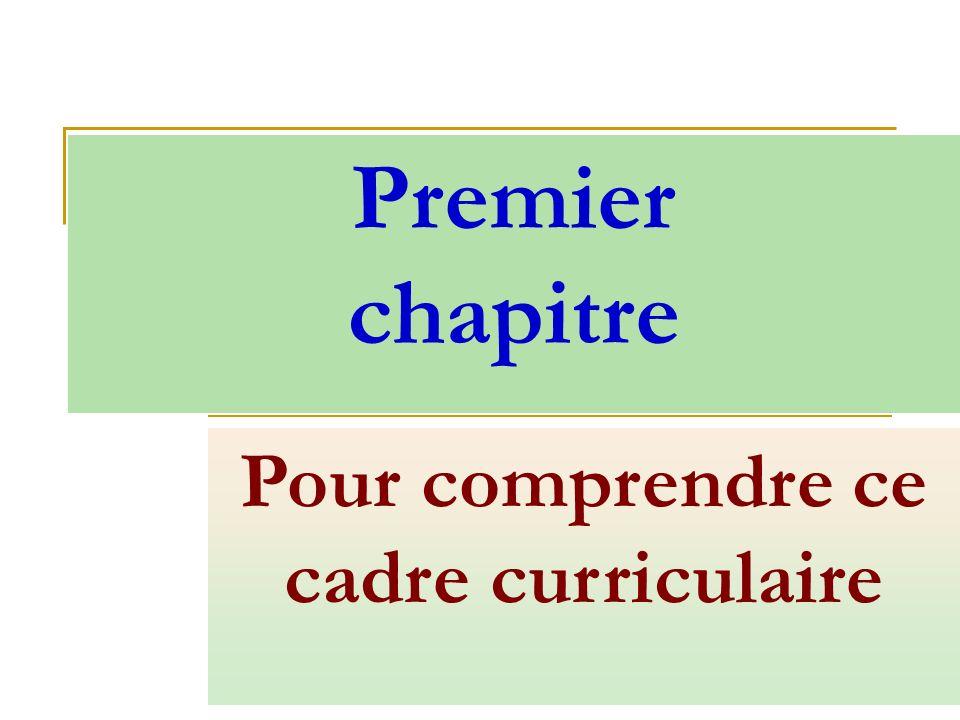 Pour comprendre ce cadre curriculaire Premier chapitre