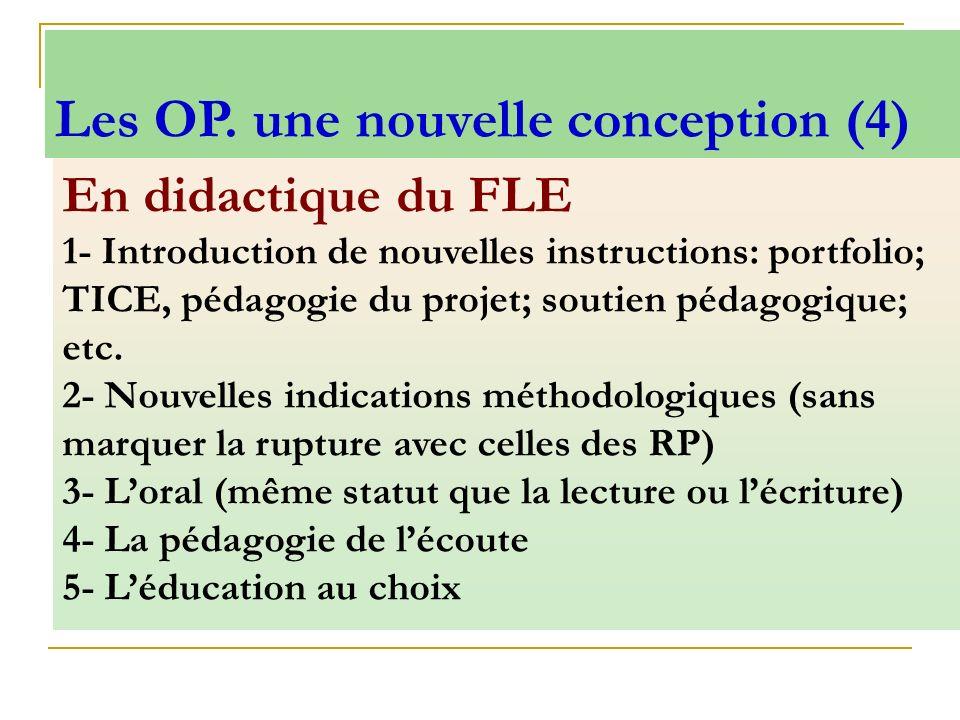 En didactique du FLE 1- Introduction de nouvelles instructions: portfolio; TICE, pédagogie du projet; soutien pédagogique; etc. 2- Nouvelles indicatio