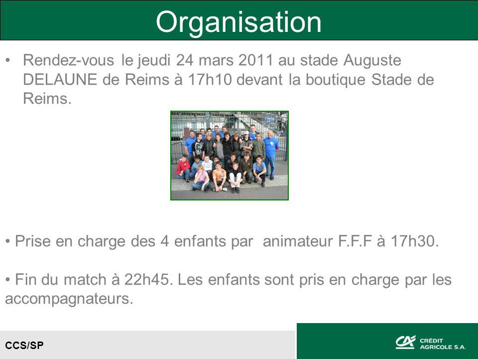 CCS/SP Organisation Rendez-vous le jeudi 24 mars 2011 au stade Auguste DELAUNE de Reims à 17h10 devant la boutique Stade de Reims.