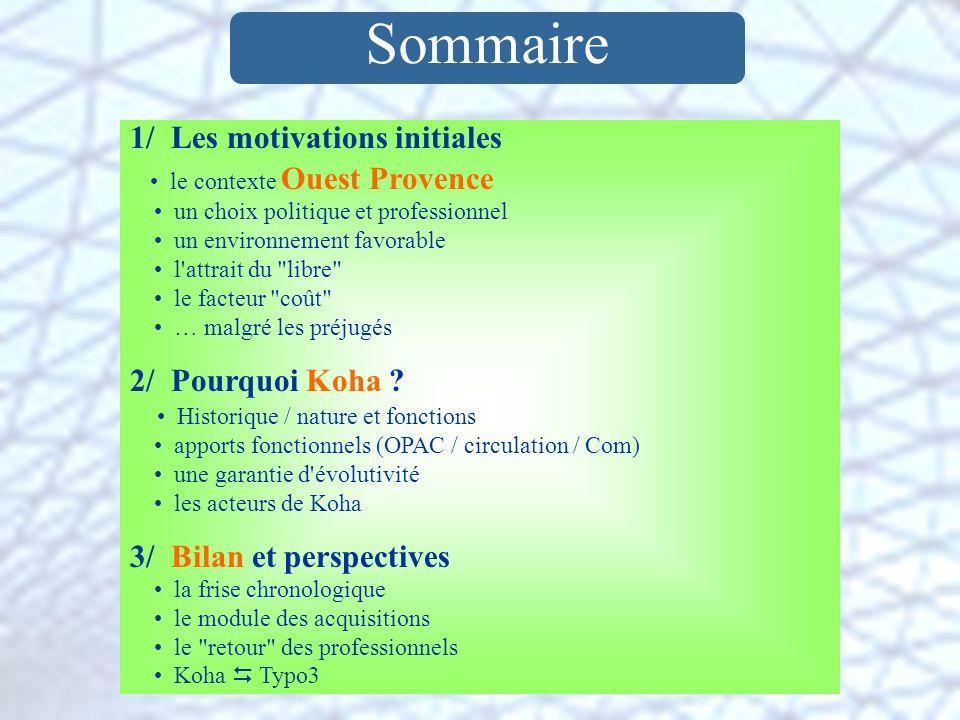 Sommaire 1/ Les motivations initiales le contexte Ouest Provence un choix politique et professionnel un environnement favorable l'attrait du